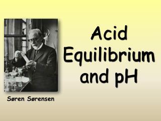 Acid  Equilibrium  and pH