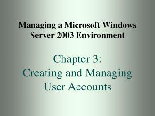 Managing a Microsoft Windows Server 2003 Environment