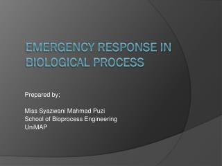 EMERGENCY RESPONSE IN BIOLOGICAL PROCESS