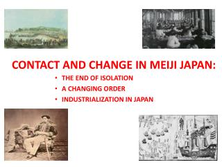 CONTACT AND CHANGE IN MEIJI JAPAN:
