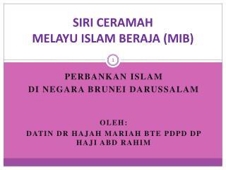 SIRI CERAMAH  MELAYU ISLAM BERAJA (MIB)