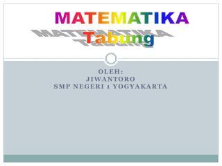 Oleh : JIWANTORO SMP NEGERI 1 YOGYAKARTA