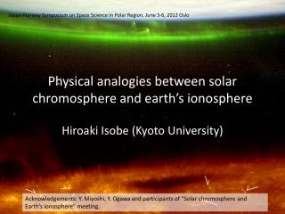 Physical analogies between solar chromosphere and earth's ionosphere