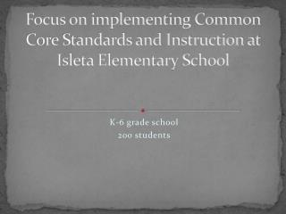 Focus on implementing Common Core Standards and Instruction at Isleta Elementary School