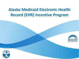 Alaska Medicaid Electronic Health Record (EHR) Incentive Program