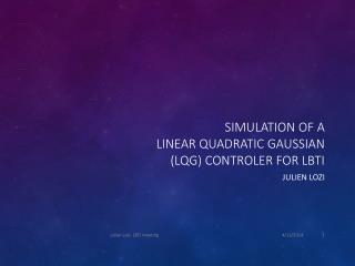 SIMULATION OF A  LINEAR QUADRATIC GAUSSIAN (LQG )  CONTROLER FOR LBTI