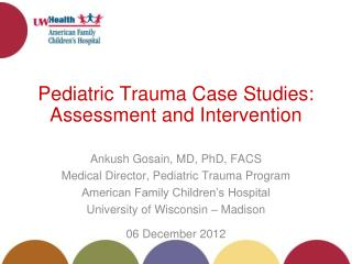 Pediatric Trauma Case Studies: Assessment and Intervention