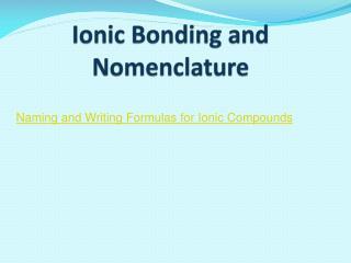 Ionic Bonding and Nomenclature