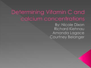 Determining Vitamin C and  calcium concentrations