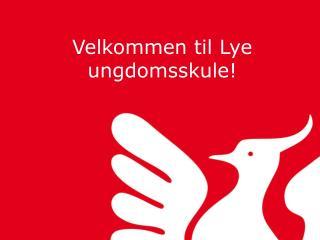 Velkommen til Lye ungdomsskule!