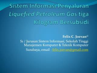 Sistem Informasi Penyaluran Liquefied Petroleum Gas tiga  Kilogram  Bersubsidi