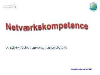 v . Gitte Olin Larsen, Landliv a/s