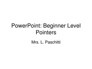 PowerPoint: Beginner Level Pointers