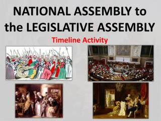 National Assembly  to the  Legislative Assembly Timeline Activity