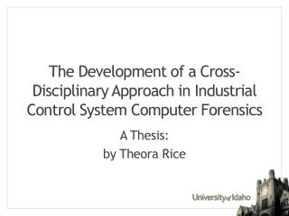 The Development of a Cross-Disciplinary Approach in Industrial Control System Computer Forensics