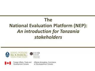 The   National  Evaluation  Platform (NEP ): An introduction for  Tanzania  stakeholders