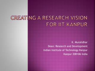 Creating a research vision for  iit kanpur