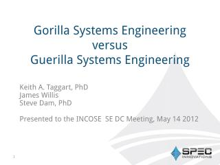 Gorilla Systems Engineering  versus  Guerilla  Systems Engineering