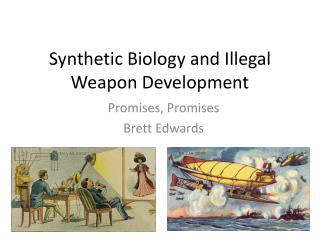 Synthetic Biology and Illegal Weapon  D evelopment