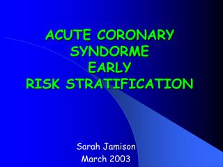ACUTE CORONARY SYNDORME  EARLY RISK STRATIFICATION