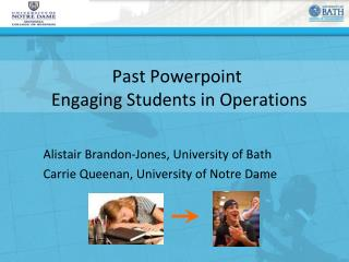 Past Powerpoint  Engaging Students in Operations
