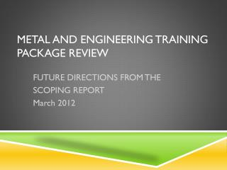 METAL AND ENGINEERING TRAINING PACKAGE REVIEW