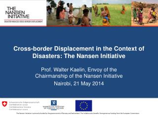 Cross-border Displacement in the Context of Disasters: The Nansen Initiative
