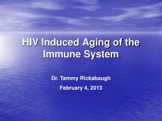 HIV Induced Aging of the Immune System