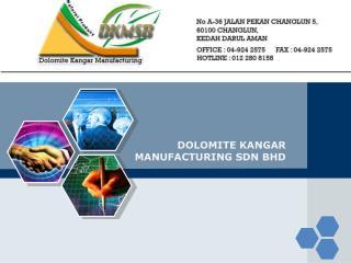DOLOMITE KANGAR MANUFACTURING SDN BHD