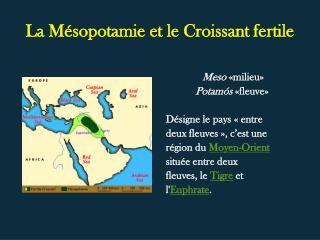 La  Mésopotamie  et le Croissant fertile
