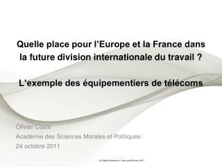 Olivier Coste Académie des Sciences Morales et Politiques 24 octobre 2011
