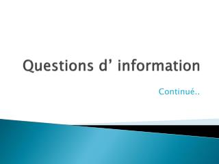 Questions d' information
