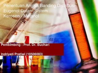 Penentuan AngKa  Banding  Distribusi Eugenol Dalam Sistem Kerosen  -  Metanol