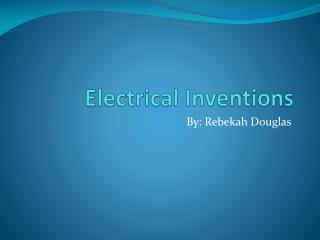 Electrical Inventions
