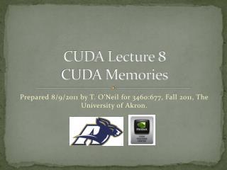 CUDA Lecture 8 CUDA Memories