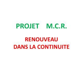 PROJET    M.C.R.