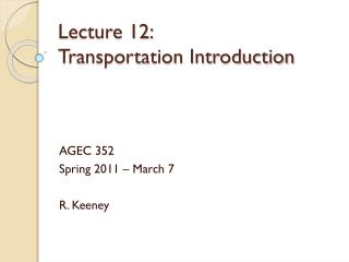 Lecture 12: 	 Transportation Introduction