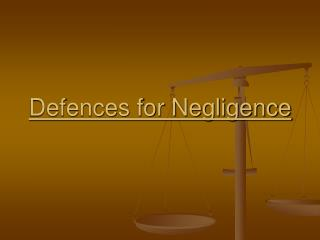 Defences for Negligence