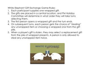 White Elephant Gift Exchange Game Rules : Each  participant supplies one wrapped gift.