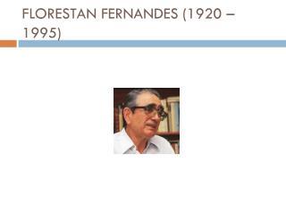FLORESTAN FERNANDES (1920 – 1995)