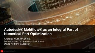 Autodesk®  Moldflow ® as an Integral Part of Numerical Part Optimization