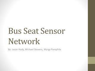 Bus Seat Sensor Network