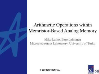 Arithmetic Operations within  Memristor -Based  Analog Memory Mika  Laiho ,  Eero Lehtonen