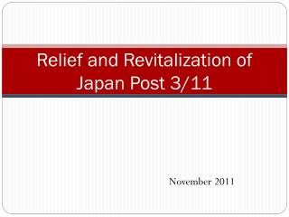 Relief and Revitalization of Japan Post 3/11