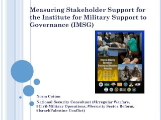 Measuring Stakeholder Support for       the Institute for Military  Support to Governance  (IMSG)