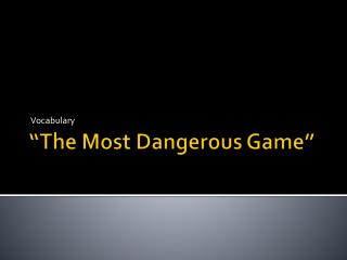 �The Most Dangerous Game�