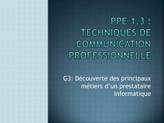 PPE 1.3 : Techniques de communication professionnelle