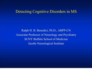 Ralph H. B. Benedict, Ph.D., ABPP-CN Associate Professor of Neurology and Psychiatry SUNY Buffalo School of Medicine Jac