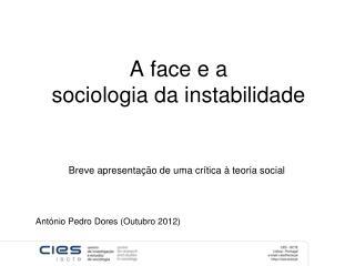 A face e a  sociologia  da  instabilidade