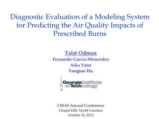Talat Odman Fernando Garcia-Menendez  Aika Yano Yongtao Hu CMAS Annual Conference